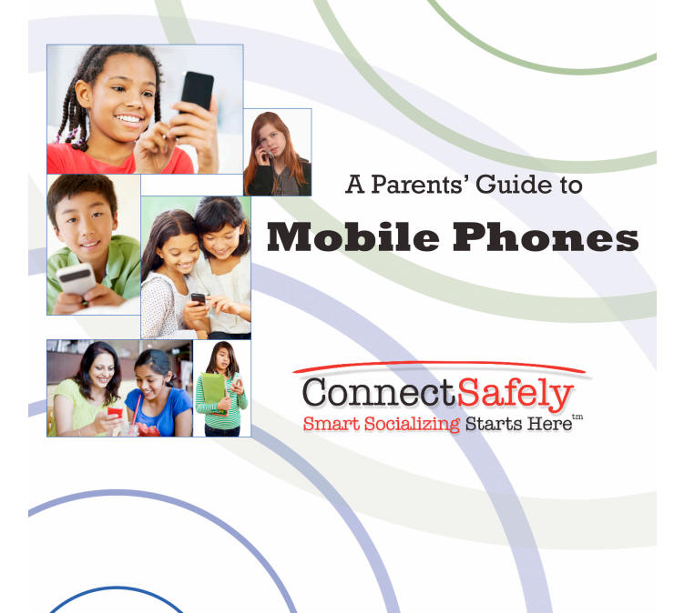 A Parents Guide to Mible Phones from ConnectSafely covers the basics of phone safety, privacy and security
